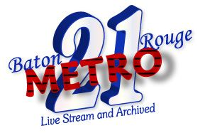 Baton Rouge Metro 21 live stream and archived